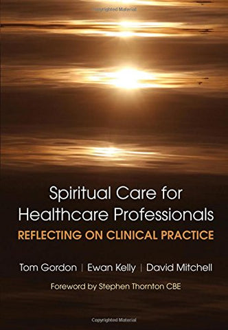 Spiritual Care for Healthcare Professionals: Reflecting On Clinical Practice
