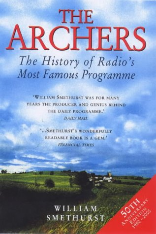The Archers: The History of Radio's Most Famous Programme 50th Anniversary Edition