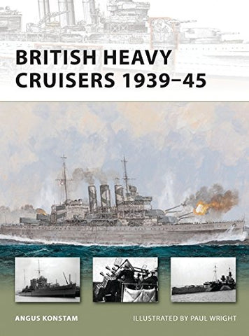 British Heavy Cruisers 193945 (New Vanguard)