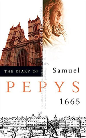 The Diary of Samuel Pepys: Volume VI - 1665: 1665 v. 6