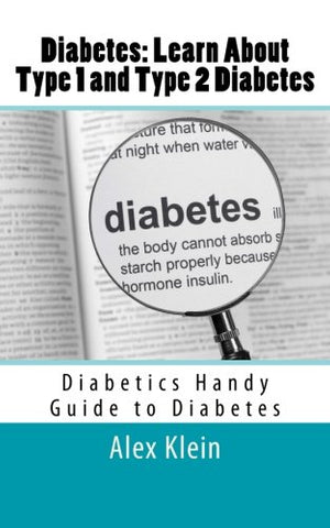 Diabetes: Learn About Type 1 and Type 2 Diabetes: Diabetics Handy Guide to Diabetes