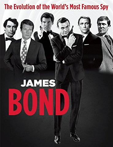 James Bond: The Evolution of the Worlds Most Famous Spy