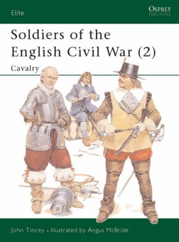 Soldiers of the English Civil War (2): Cavalry: Cavalry v. 2 (Elite)