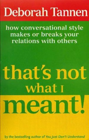 That's Not What I Meant!: How Conversational Style Makes Or Breaks Your Relations With Others