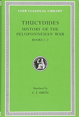 A History of the Peloponnesian War: Bk.1-2 (Loeb Classical Library)