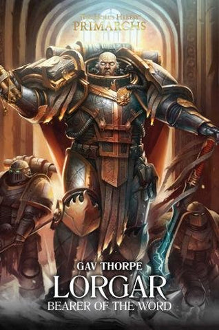 Lorgar: Bearer of the Word (The Horus Heresy: Primarchs)