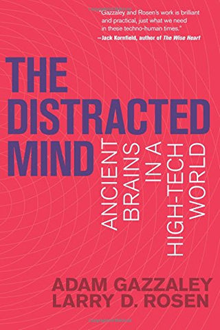 The Distracted Mind (MIT Press): Ancient Brains in a High-Tech World