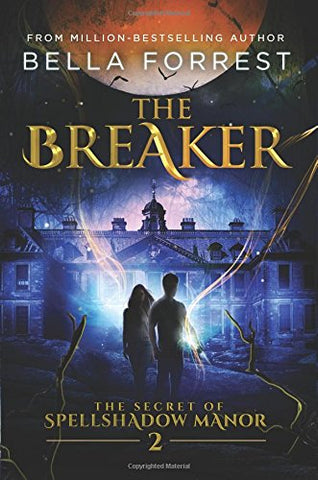 The Secret of Spellshadow Manor 2: The Breaker: Volume 2