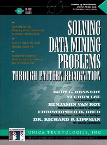 Solving Data Mining Problems Through Pattern Recognition (Data Warehousing Institute Series from Prentice Hall PTR)