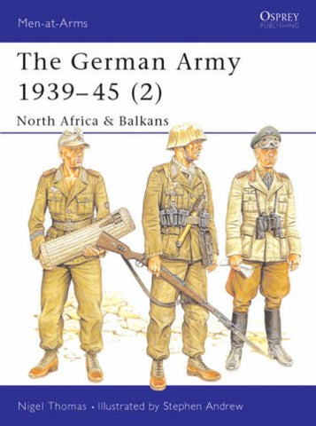 The German Army 1939-45 (2): North Africa & Balkans: Balkans Vol 2 (Men-at-Arms)