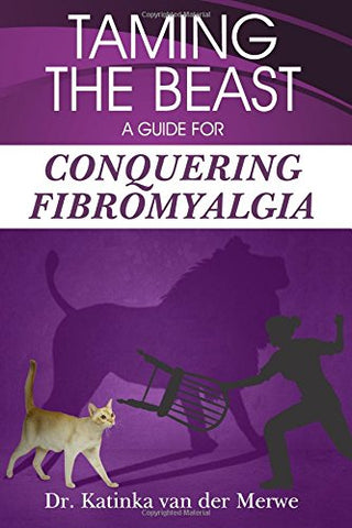 Taming the Beast: A Guide to Conquering Fibromyalgia