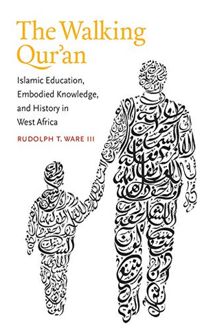 The Walking Qur'an (Islamic Civilization and Muslim Networks)