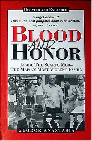 Blood and Honor: Inside the Scarfo Mob-The Mafia's Most Violent Family