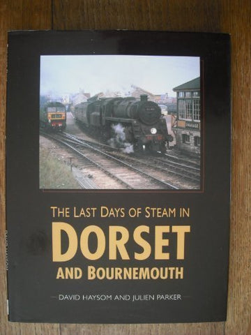 The Last Days of Steam in Dorset and Bournemouth
