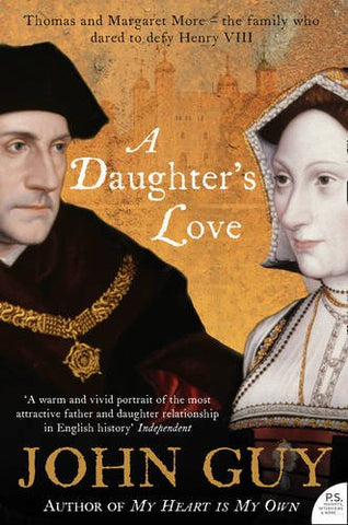 A Daughters Love: Thomas and Margaret More