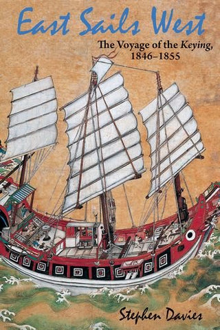East Sails West: The Voyage of the Keying, 1846-1855