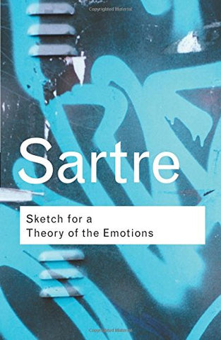 Sketch for a Theory of the Emotions (Routledge Classics)