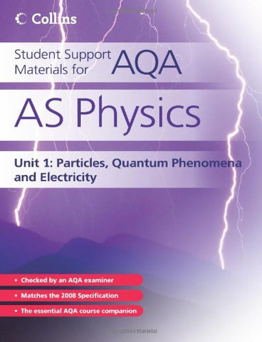 Student Support Materials for AQA  AS Physics Unit 1: Particles, Quantum Phenomena and Electricity
