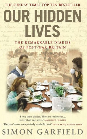 Our Hidden Lives: The Remarkable Diaries of Postwar Britain