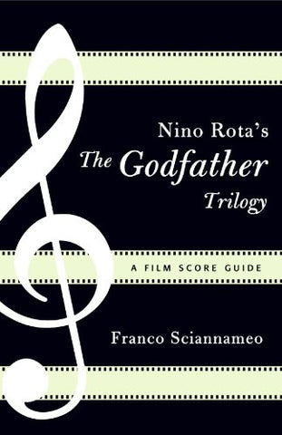 Nino Rota's The Godfather Trilogy: A Film Score Guide (Scarecrow Film Score Guides)