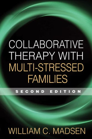 Collaborative Therapy with Multi-Stressed Families, Second Edition (The Guilford Family Therapy)