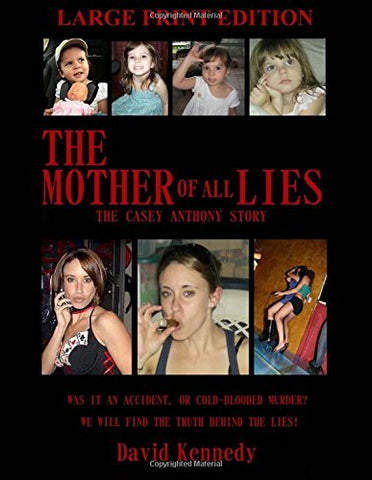 The Mother of All Lies: The Casey Anthony Story