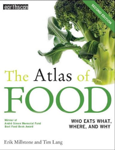 The Atlas of Food: Who Eats What, Where and Why (The Earthscan Atlas)