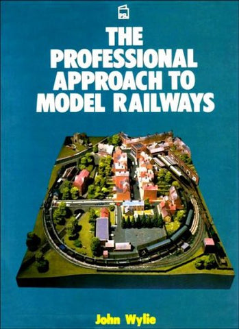 The Professional Approach to Model Railways