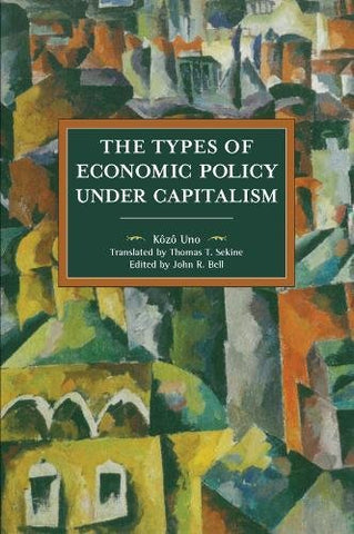 The Types of Economic Policy Under Capitalism (Historical Materialism)
