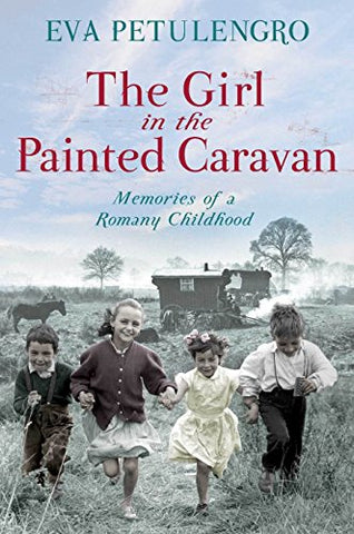 The Girl in the Painted Caravan: Memories of a Romany Childhood (The Pan Real Lives Series)