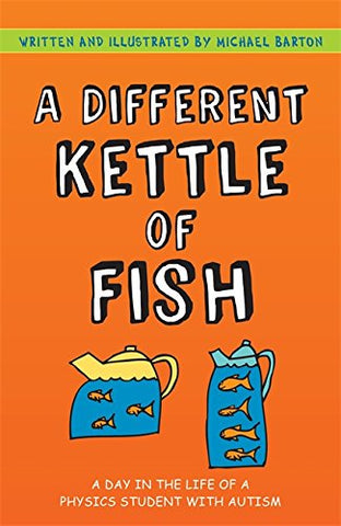 A Different Kettle of Fish: A Day in the Life of a Physics Student with Autism