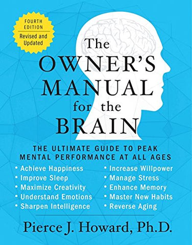 The Owner's Manual for the Brain (4th Edition): The Ultimate Guide to Peak Mental Performance at All Ages