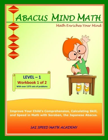 Abacus Mind Math Level 1 Workbook 1 of 2: Excel at Mind Math with Soroban, a Japanese Abacus