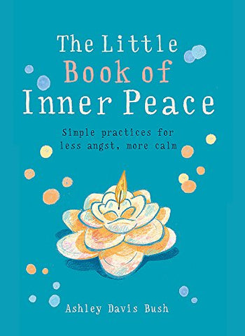 The Little Book of Inner Peace (MBS Little book of.)