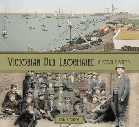 Victorian Dn Laoghaire: A Town Divided