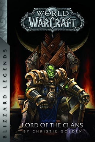 Warcraft: Lord of the Clans (Warcraft: Blizzard Legends)