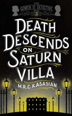 Death Descends On Saturn Villa (The Gower Street Detective Series)