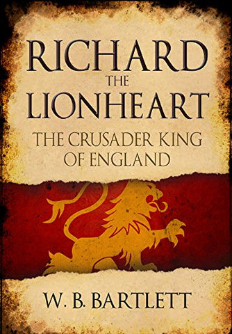 Richard the Lionheart: The Crusader King of England