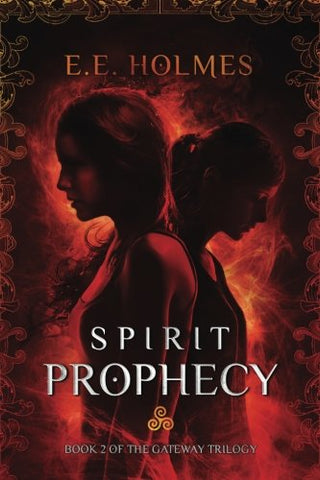 Spirit Prophecy: Book 2 of The Gateway Trilogy: Volume 2