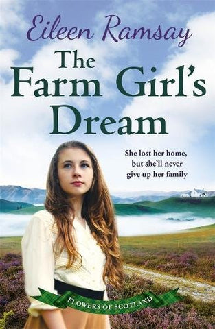 The Farm Girl's Dream: A heartbreaking family saga (Flowers of Scotland)