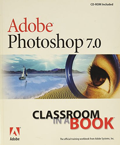 Adobe Photoshop 7.0 Classroom in a Book (Classroom in a Book (Adobe))