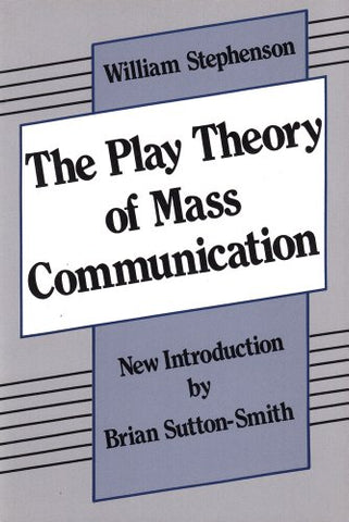 The Play Theory of Mass Communication (Classics in Communication and Mass Culture (Paperback))