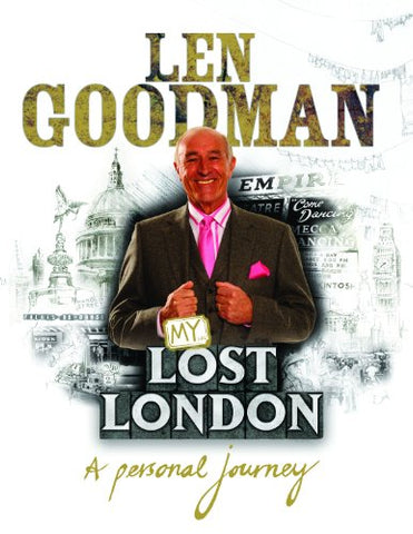 Len Goodmans Lost London