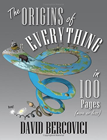 The Origins of Everything in 100 Pages, More or Less
