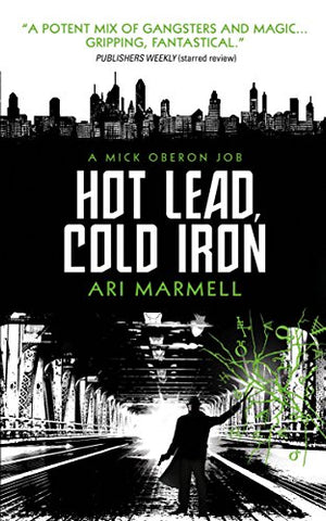 Hot Lead, Cold Iron (Mick Oberon 1) (Mick Oberon Job)