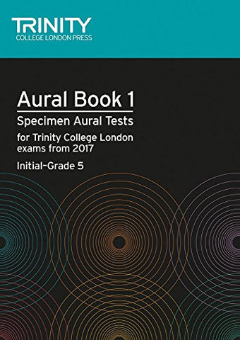 Trinity College London Aural Tests Book 1 (Initial to Grade 5) 2017