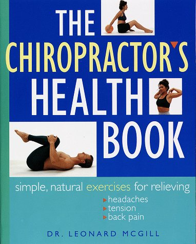 The Chiropractor's Health Book: Simple, Natural Exercises for Relieving Stress