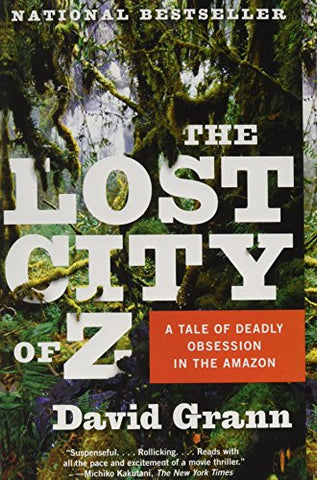 The Lost City of Z: A Tale of Deadly Obsession in the Amazon (Vintage Departures)