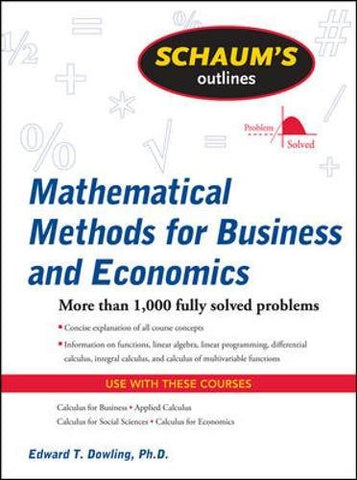 Schaum's Outline of Mathematical Methods for Business and Economics (Schaum's Outlines)