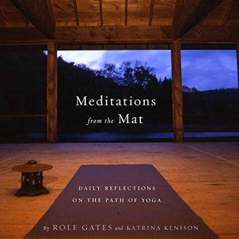 Meditations from the Mat: A Daily Guide for the Practice of Yoga